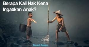 Berapa Kali Cukup untuk Peringatkan Anak Benda Yang Baik?