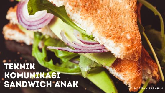 komunikasi sandwich anak maznah ibrahim