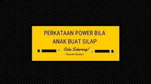 Perkataan Power Bila Anak Buat Silap