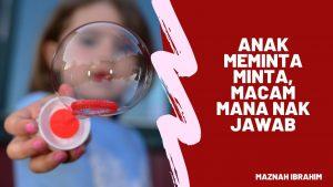 Read more about the article Anak Meminta-Minta Sampai Kita Setuju, Cuba 3 Perkataan Ini