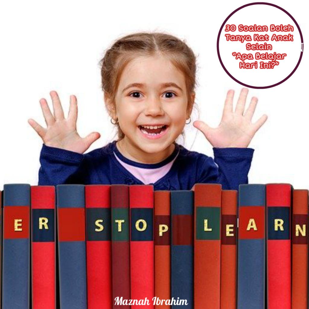 30 soalan kepada anak selain apa belajar hari ini maznah ibrahim