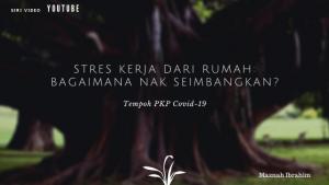 Bagaimana Seimbangkan 'Work From Home' Sepanjang Tempoh PKP Covid-19