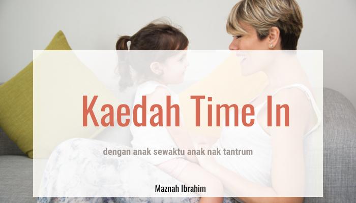 Macam Mana Mak Ini Guna Kaedah 'Time In' dan Komunikasi Berkesan Semasa Anak Mula Nak Tantrum dan Anak Terus Jadi Okay