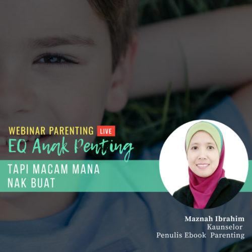 Webinar Parenting: EQ Anak Penting – Tapi Macam Mana Nak Buat