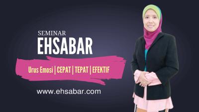 Seminar EHSABAR Urus Emosi Cepat TEpat Efektif
